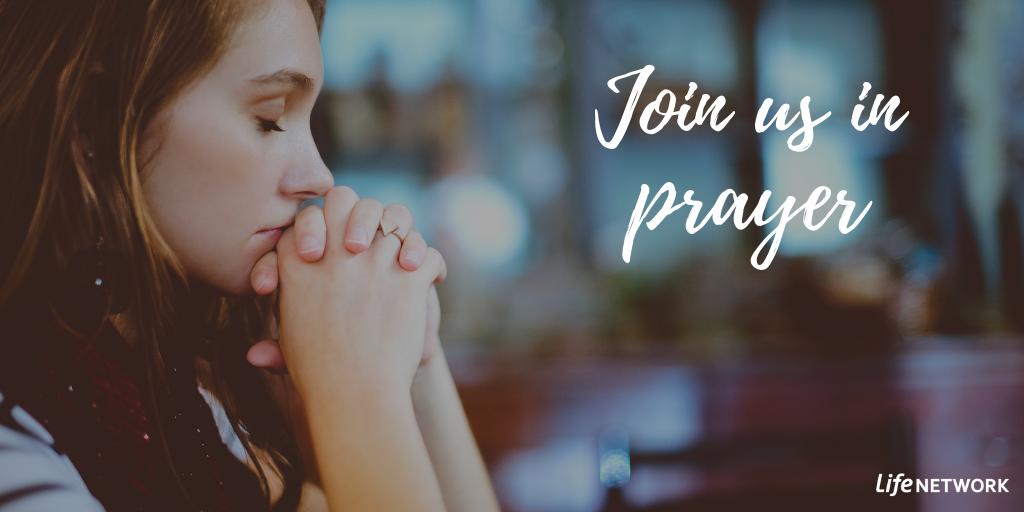 Monthly Prayer Needs - Life Network